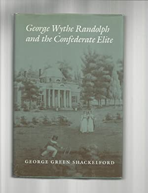 GEORGE WYTHE RANDOLPH AND THE CONFEDERATE ELITE