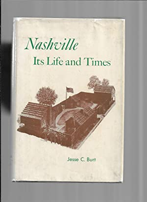 NASHVILLE: Its Life And Times. With A Foreword Contributed By Robert T. Quarles, Jr., President, ...