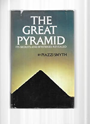 THE GREAT PYRAMID: Its Secrets And Mysteries: Smyth, Piazzi