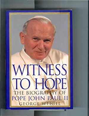 WITNESS TO HOPE: The Biography Of Pope John Paul II.: Weigel, George
