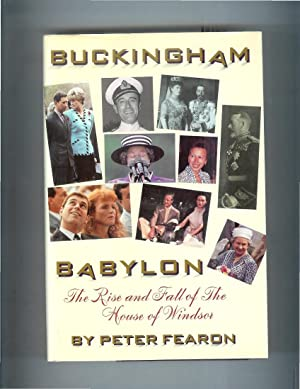 BUCKINGHAM BABYLON: The Rise And Fall Of: Fearon, Peter