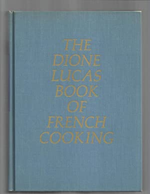 THE DIONE LUCAS BOOK OF FRENCH COOKING;: Lucas, Dione &