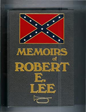 MEMOIRS OF ROBERT E. LEE: His Military And Personal History, Embracing A Large Amount Of ...