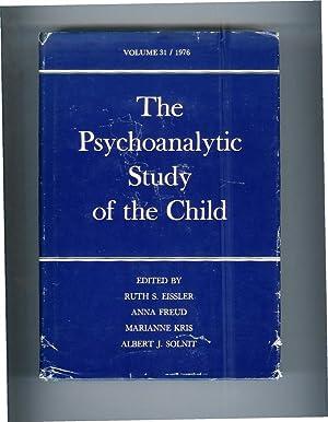 THE PSYCHOANALYTIC STUDY OF THE CHILD.Volume 31/1976.: Eisler, Ruth S.,