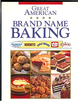GREAT AMERICAN BRAND NAME BAKING.: Publications International~Louis Weber