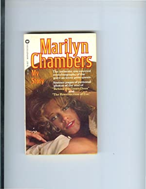 MARILYN CHAMBERS: MY STORY: The Intimate, Uncensored Eroto~biography Of The Pure~As~Snow Porn Queen...