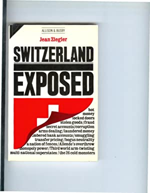 SWITZERLAND EXPOSED. Translated From The French By: Ziegler, Jean