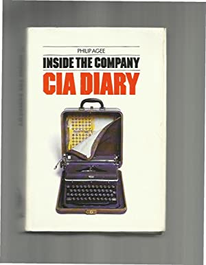 INSIDE THE COMPANY. CIA DIARY.: Agee, Philip