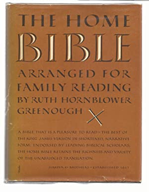 THE HOME BIBLE Arranged For Family Reading: Greenough, Ruth Hornblower