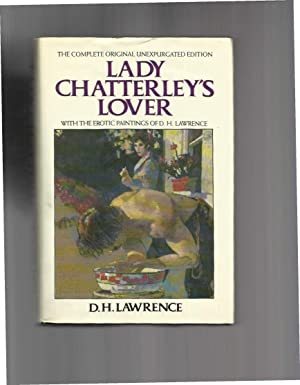 LADY CHATTERLEY'S LOVER: The Complete Original Unexpurgated: Lawrence, D.H.