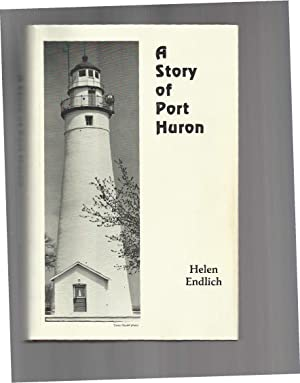 A STORY OF PORT HURON.: Endlich, Helen