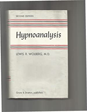 HYPNOANALYSIS. Second Edition With A New Preface: Wolberg, Lewis R.,