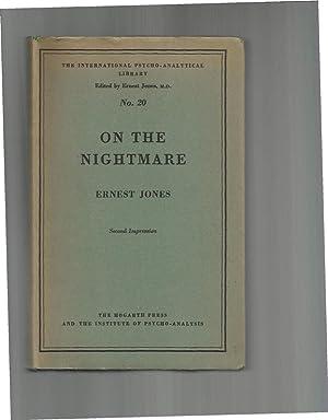 ON THE NIGHTMARE.: Jones, Ernest, M.D.