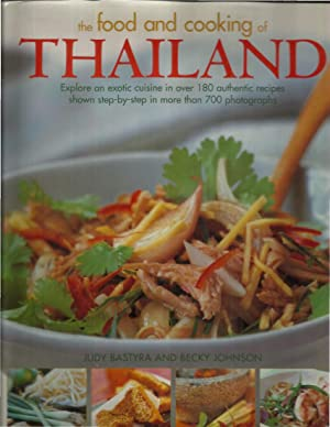 THE FOOD AND COOKING OF THAILAND. Explore: Bastyra, Judy &
