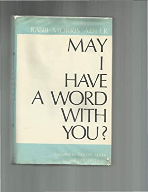 MAY I HAVE A WORD WITH YOU?: Adler, Rabbi Morris
