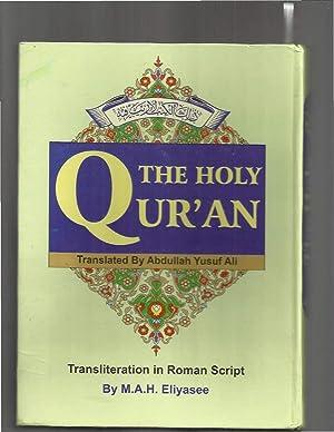 THE HOLY QUR'AN. ~TRANSLITERATION IN ROMAN SCRIPT: Ali, Abdullah Yusuf