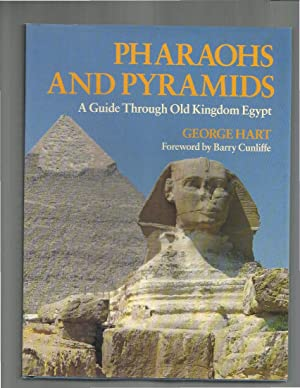 PHARAOHS AND PYRAMIDS: A Guide Through Old: Hart, George