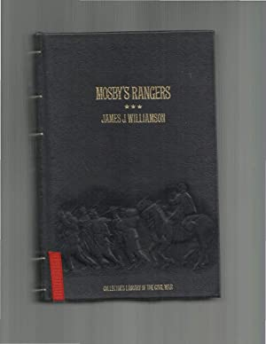 MOSBY'S RANGERS. A RECORD OF THE OPERATIONS: Williamson, James J.