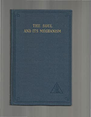 THE SOUL AND ITS MECHANISM: The Problem Of Psychology.: Bailey,Alice A.