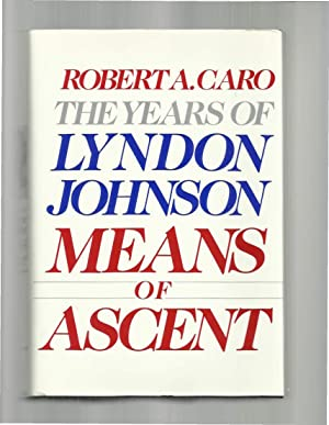 THE YEARS OF LYNDON JOHNSON: MEANS OF: Caro, Robert