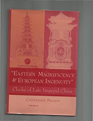 "EASTERN MAGNIFICENCE & EUROPEAN INGENUITY"": Clocks Of Late Imperial China.: Pagani, ..."
