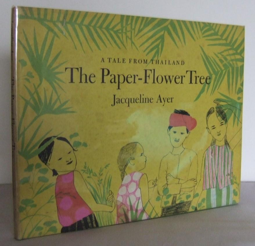 The paper flower tree a tale from thailand by ayer jacqueline the paper flower tree a tale from thailand ayer jacqueline mightylinksfo