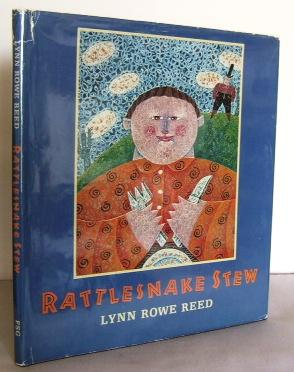 Rattlesnake Stew: REED, Lynn Rowe