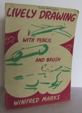 Lively Drawing with pencil and Brush: MARKS, Winifred