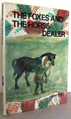The foxes and the Horse-Dealer: KANZAWA, Toshiko (adapted