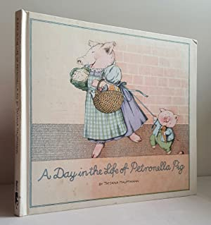 A Day in the Life of Petronella Pig: HAUPTMANN, Tatjana