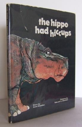The hippo had Hiccups: STANDON, Anna