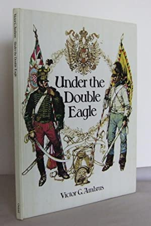 Under the Double Eagle : Three Centuries: AMBRUS, Victor G.