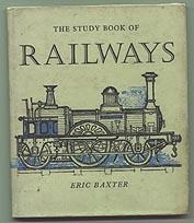 The Study Book of Railways: BAXTER, Eric