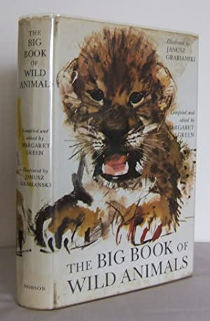 The Big Book of Wild Animals: GREEN, Margaret (compiled