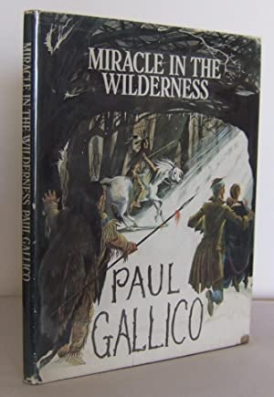Miracle in the Wilderness: a story for: GALLICO, Paul