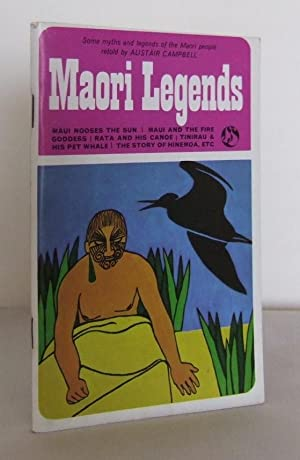Maori Legends : some myths and legends: CAMPBELL, Alistair (retold
