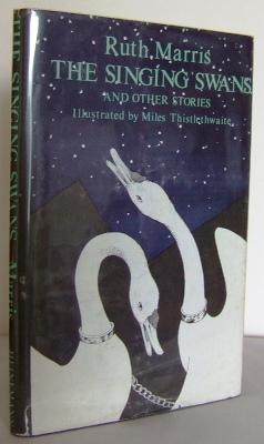 The Singing Swan and other Stories: MARRIS, Ruth