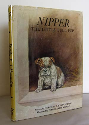 Nipper, the little Bull Pup: L'HOMMEDIEU, Dorothy K.