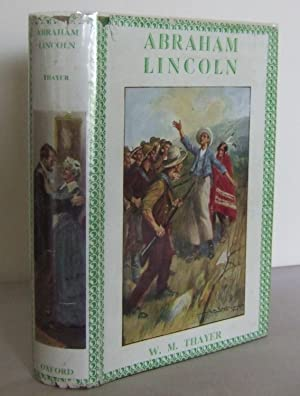 Abraham Lincoln : the Pioneer Boy and: THAYER, W.M.