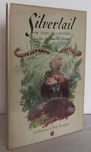 Silvertail, the story of a Lyrebird: WATSON, Ina
