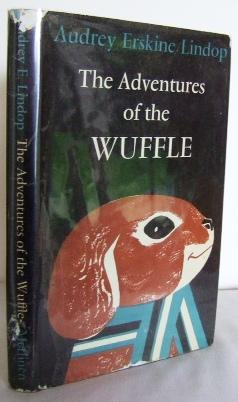 The adventures of the Wuffle: LINDOP, Audrey Erskine