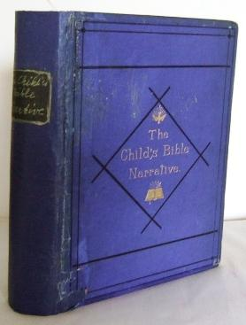 The Child's Bible Narrative : being a