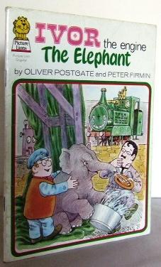 Ivor the engine : The Elephant: POSTGATE, Oliver