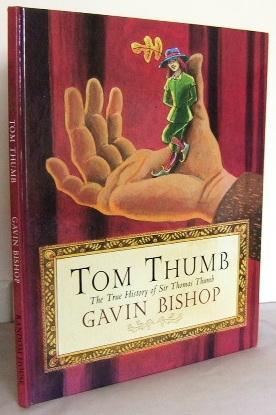 Tom Thumb : the true history of: BISHOP, Gavin (retold