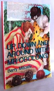 Up, down and around with Mr Obolong: MITCALFE, Barry