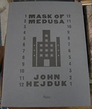 MASK OF MEDUSA WORKS 1947-1983: Hejduk, John &