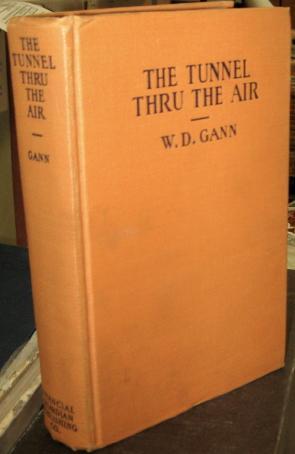 THE TUNNEL THRU THE AIR OR LOOKING: Gann, W. D.