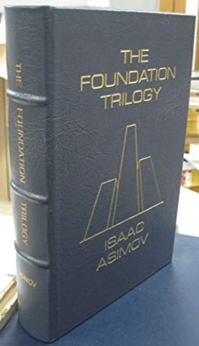 THE FOUNDATION TRILOGY being FOUNDATION, FOUNDATION AND: Asimov, Isaac &