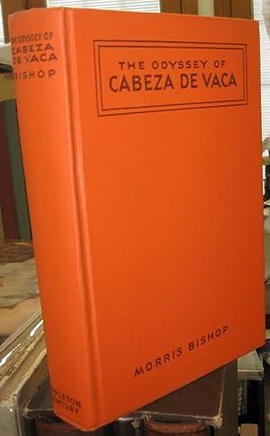 THE ODYSSEY OF CABEZA DE VACA: Bishop, Morris