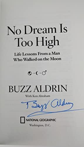 No Dream Is Too High: Life Lessons from a Man Who Walked on the Moon: Buzz Aldrin; Ken Abraham